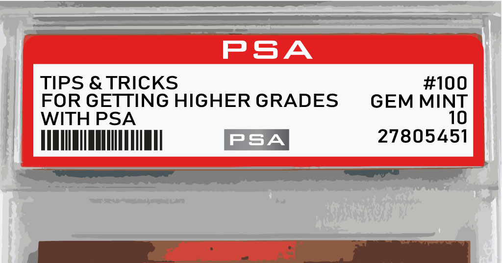 7 Tips For Getting Higher Grades With Psa Do These For Gem Mint 10 S
