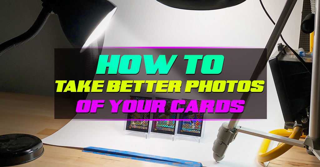 How To Take Better Pictures Of Your Sports Cards For Ebay