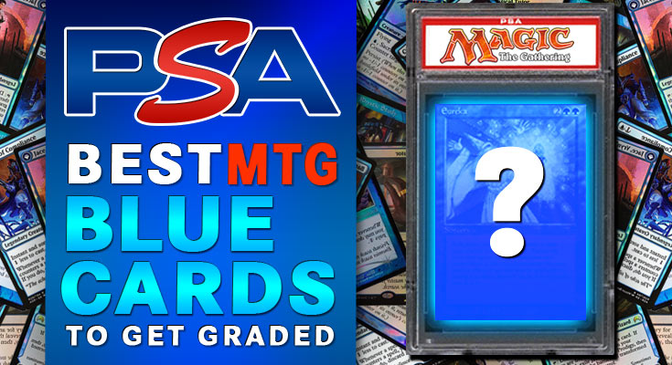 Best BLUE MTG cards to get PSA graded investing in magic the gathering cards