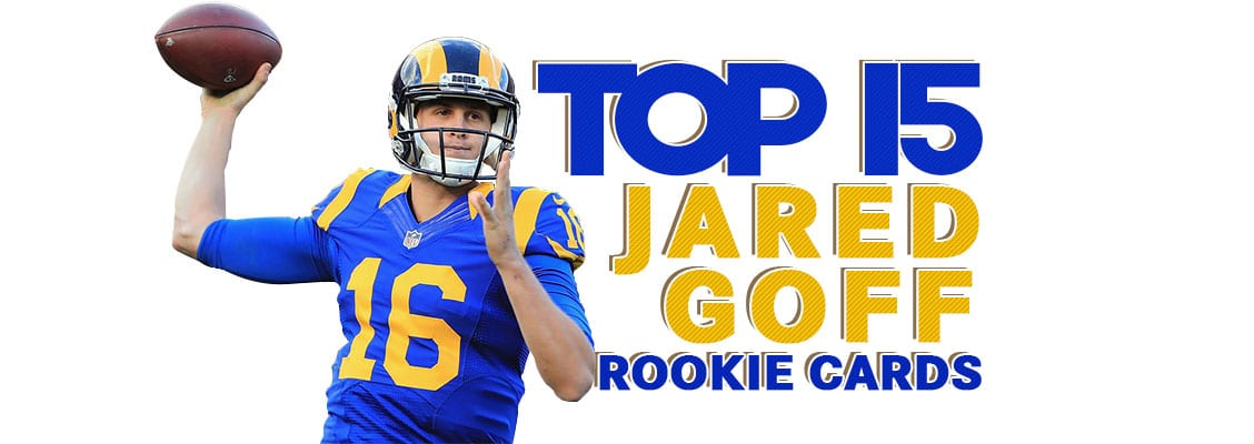 Jared Goff Rookie Card Top 15 List Psa Graded Value Best