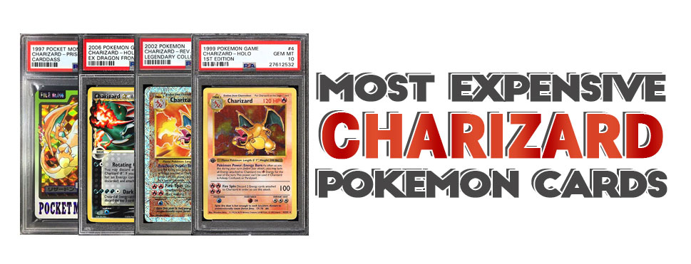Top 10 Charizard Pokemon Card List Most Expensive Highest Value
